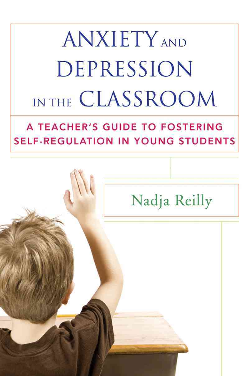 Anxiety and Depression in the Classroom By Reilly, Nadja